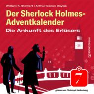 Die Ankunft des Erlösers - Der Sherlock Holmes-Adventkalender, Folge 7 (Ungekürzt)