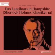 Das Landhaus in Hampshire - Sherlock Holmes Klassiker, Folge 12 (Ungekürzt)