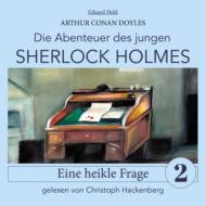 Sherlock Holmes: Eine heikle Frage - Die Abenteuer des jungen Sherlock Holmes, Folge 2 (Ungekürzt)