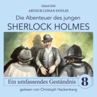 Sherlock Holmes: Ein umfassendes Geständnis - Die Abenteuer des jungen Sherlock Holmes, Folge 8 (Ungekürzt)