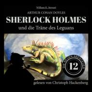 Sherlock Holmes und die Träne des Leguans - Die neuen Abenteuer, Folge 12 (Ungekürzt)
