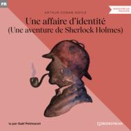 Une affaire d\'identité - Une aventure de Sherlock Holmes (Version intégrale)