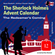 The Redeemer\'s Coming - The Sherlock Holmes Advent Calendar, Day 12 (Unabridged)