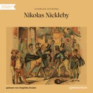 Nikolas Nickleby (Ungekürzt)