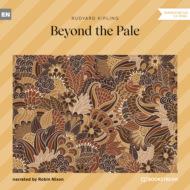 Beyond the Pale (Unabridged)