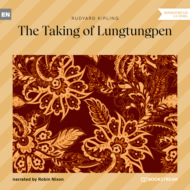 The Taking of Lungtungpen (Unabridged)