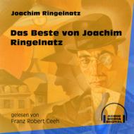 Das Beste von Joachim Ringelnatz (Ungekürzt)