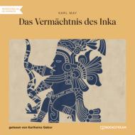 Das Vermächtnis des Inka (Ungekürzt)