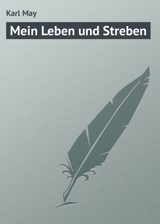 Karl May Mein Leben und Streben