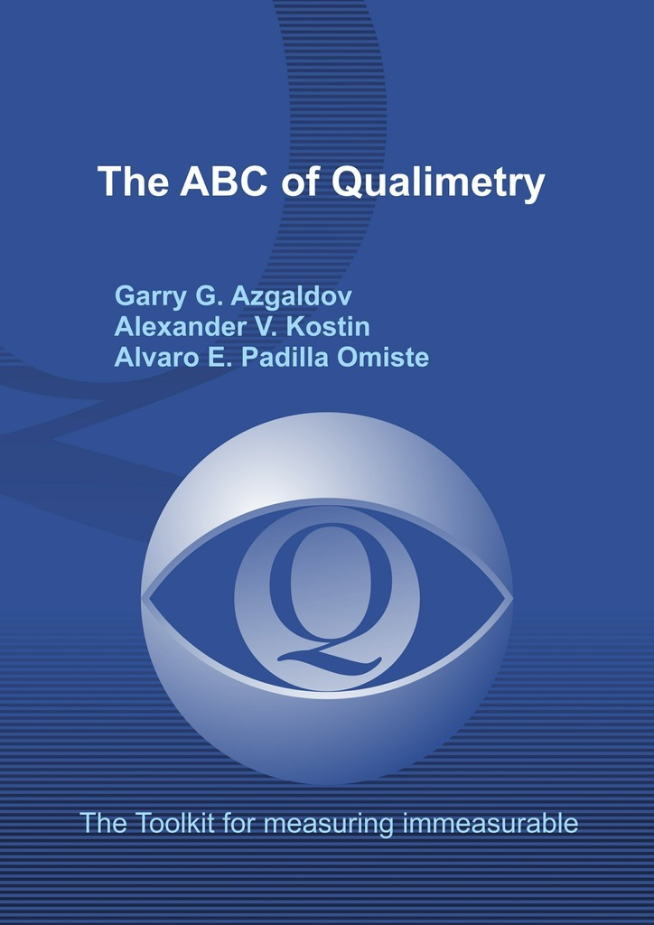 Garry G. Azgaldov The ABC of Qualimetry. The Toolkit for Measuring Immeasurable 50pcs free shipping 100% new original 74hc11d sop quality assurance triple 3 input and gate