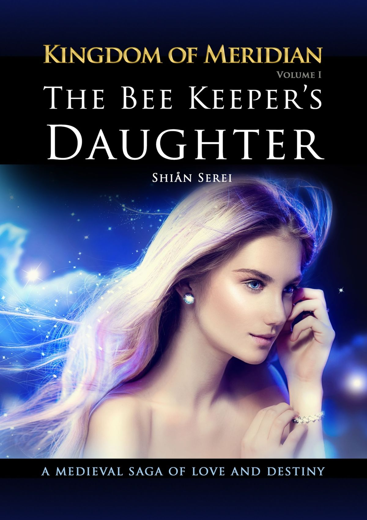 Shian Serei The Bee Keeper's Daughter. Kingdom of Meridian. Vol 1.