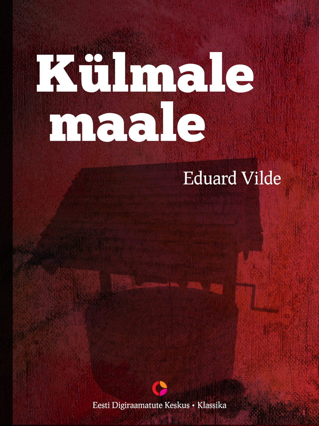 цена Эдуард Вильде Külmale maale онлайн в 2017 году
