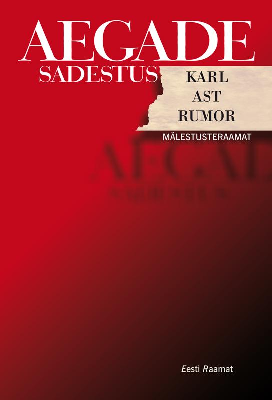 Karl Ast Rumor Aegade sadestus marju lauristin punane ja sinine