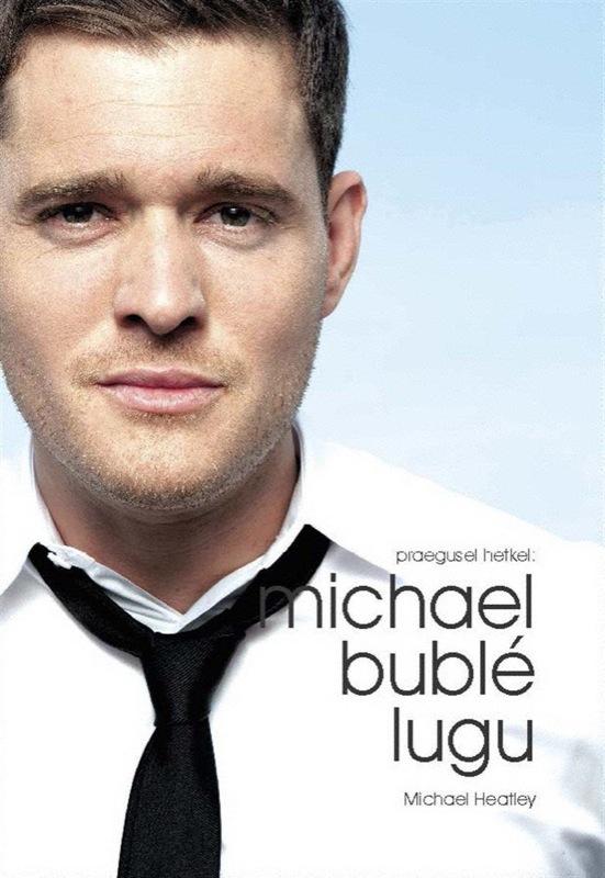 цена Michael Heatley Michael Bublé : praegusel hetkel онлайн в 2017 году