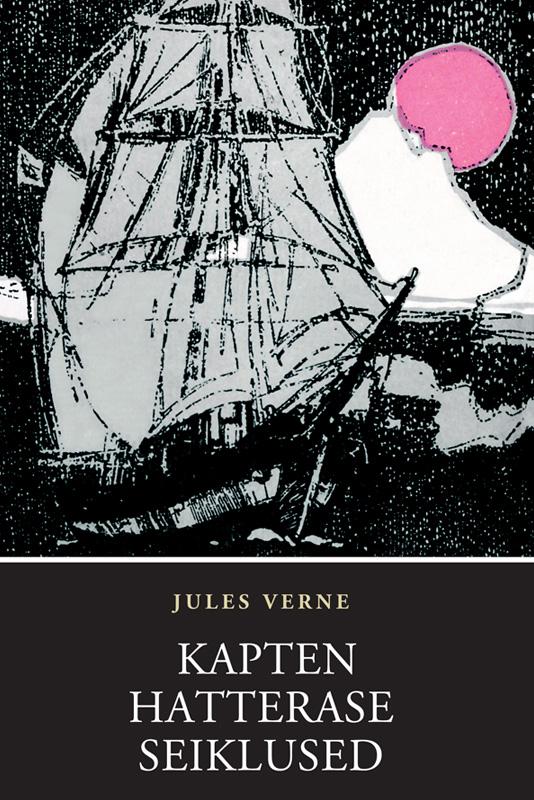 Жюль Верн Kapten Hatterase seiklused verne jules kapten granti lapsed