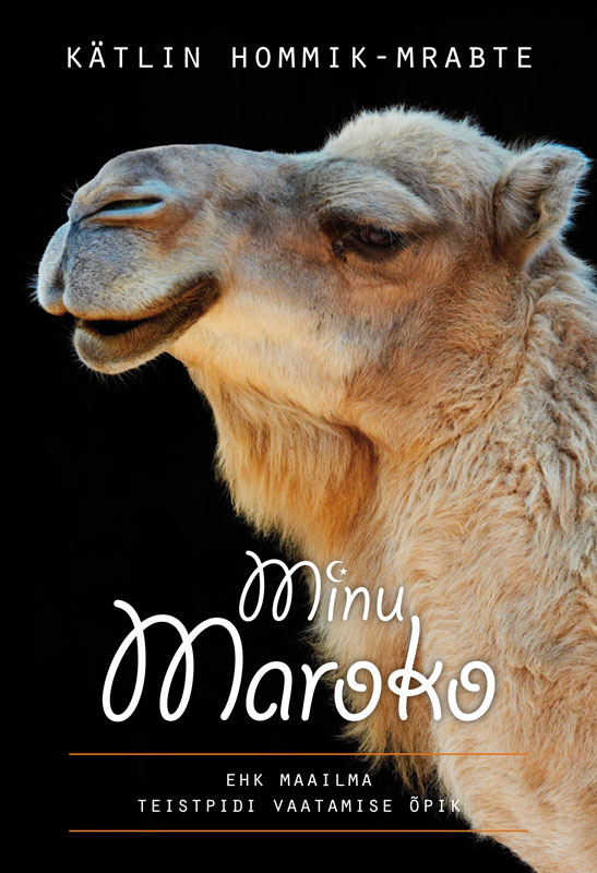Фото - Kätlin Hommik-Mrabte Minu Maroko kätlin hommik mrabte minu maroko