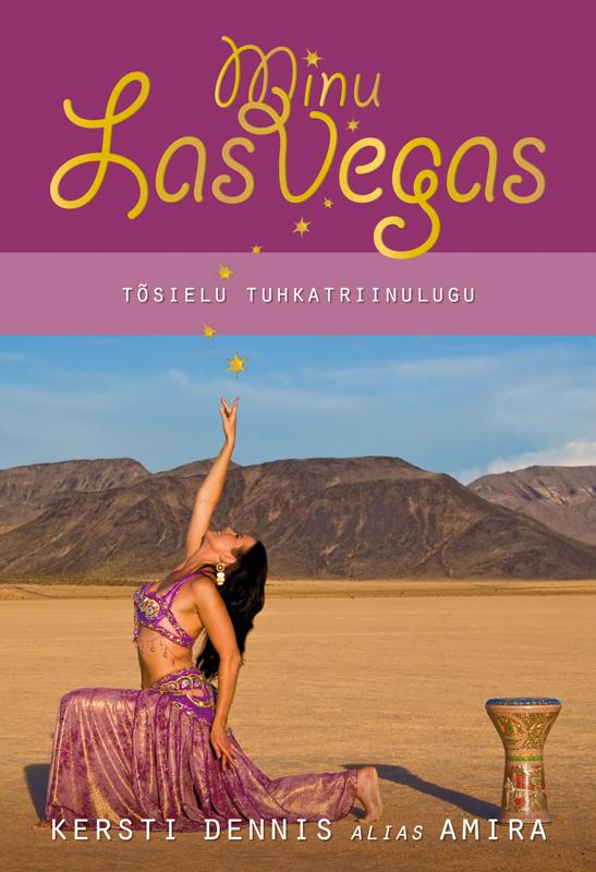 Kersti Dennis Minu Las Vegas. Tõsielu tuhkatriinulugu insight guides las vegas city guide