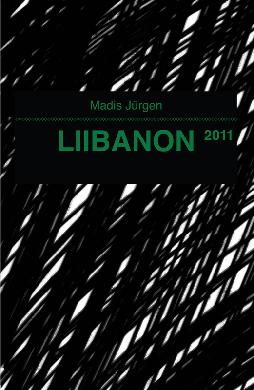 Madis Jürgen Liibanon 2011 tiit pruuli antiliibanon 2011