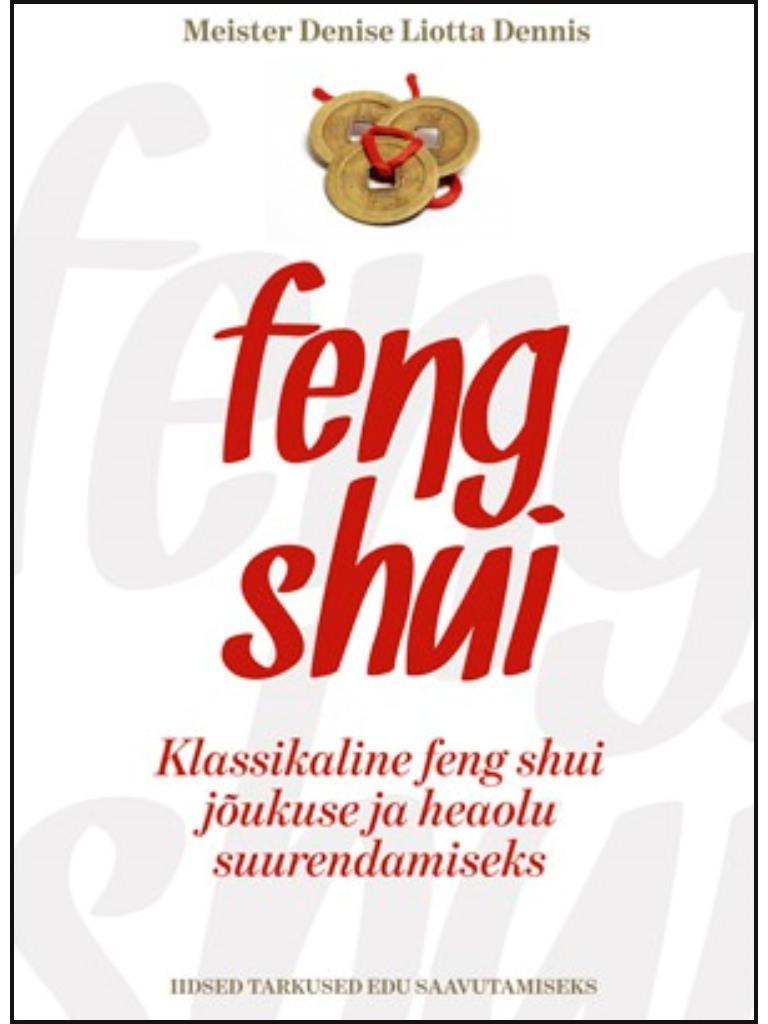 Meister Denise Liotta Dennise Klassikaline feng shui jõukuse ja heaolu suurendamiseks bin feng page 3