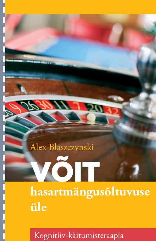 цена Alex Blaszczynski Võit hasartmängusõltuvuse üle онлайн в 2017 году