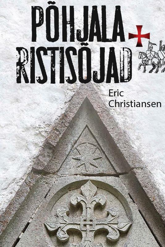 Фото - Eric Christiansen Põhjala ristisõjad simona škrabec võitlustuhin kesk euroopa mõiste xx sajandil