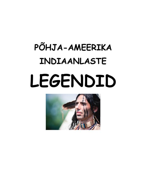 Koostanud Varje Varmis Põhja-Ameerika indiaanlaste legendid koostanud varje varmis austraalia aborigeenide legendid