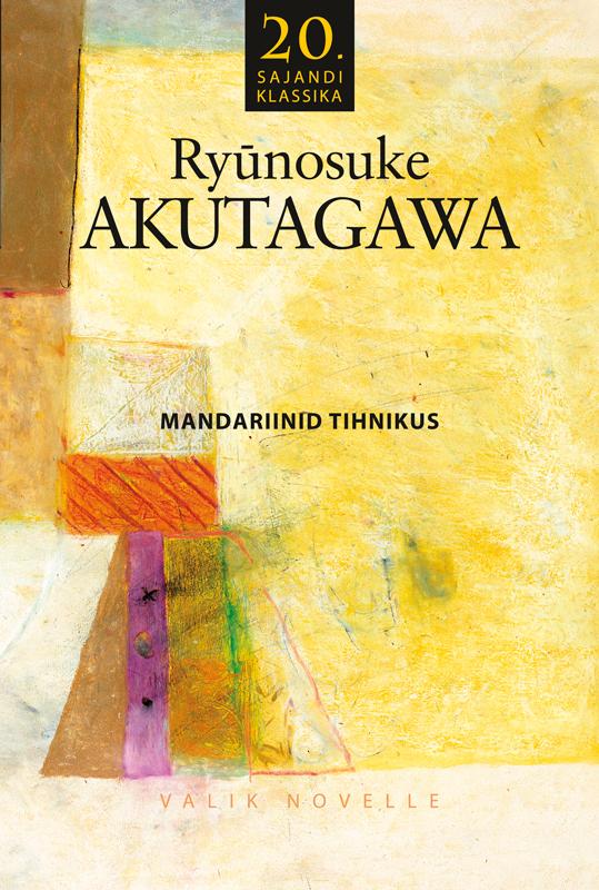 Ryunosuke Akutagawa Mandariinid tihnikus yrsa sigurðardóttir pärand