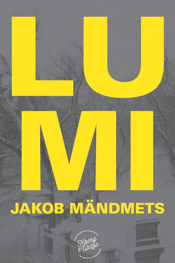 Jakob Mändmets Lumi jakob mändmets külamehed