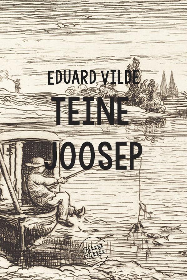 Эдуард Вильде Teine Joosep vilde eduard maekula piimamees