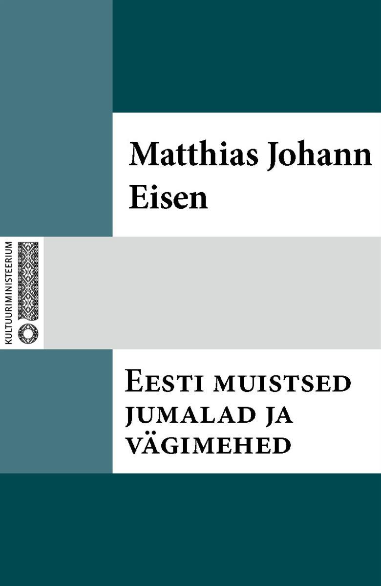 Matthias Johann Eisen Eesti muistsed jumalad ja vägimehed