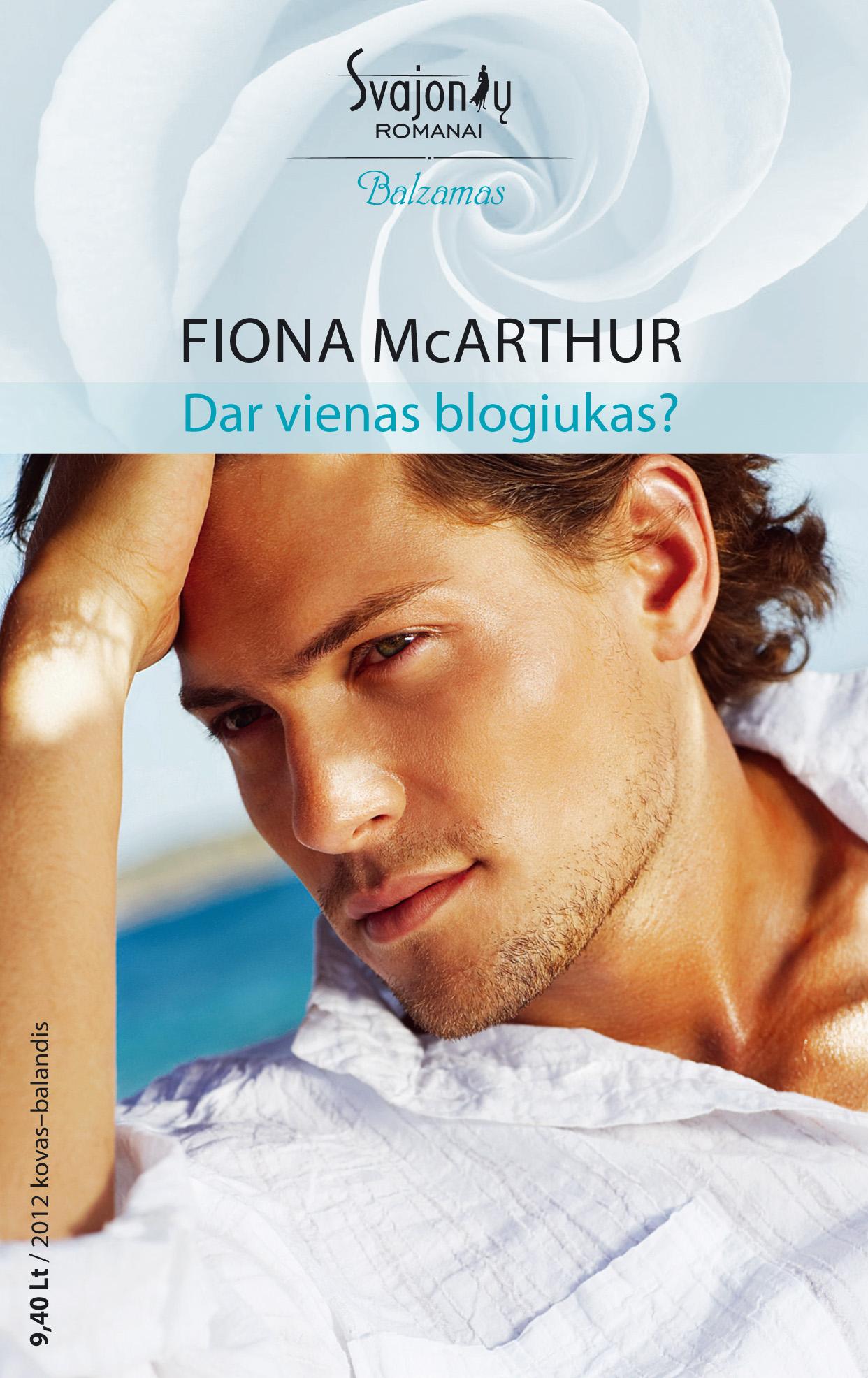 Fiona McArthur Dar vienas blogiukas?