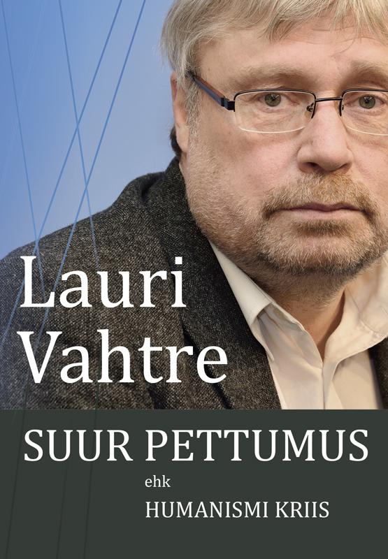 Lauri Vahtre Suur pettumus ehk humanismi kriis цена