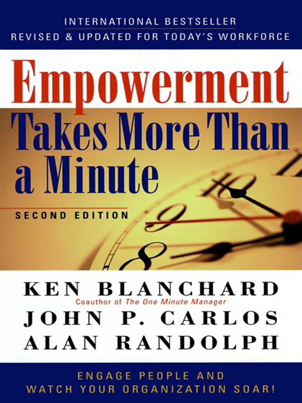 Ken Blanchard Empowerment Takes More Than a Minute купить недорого в Москве