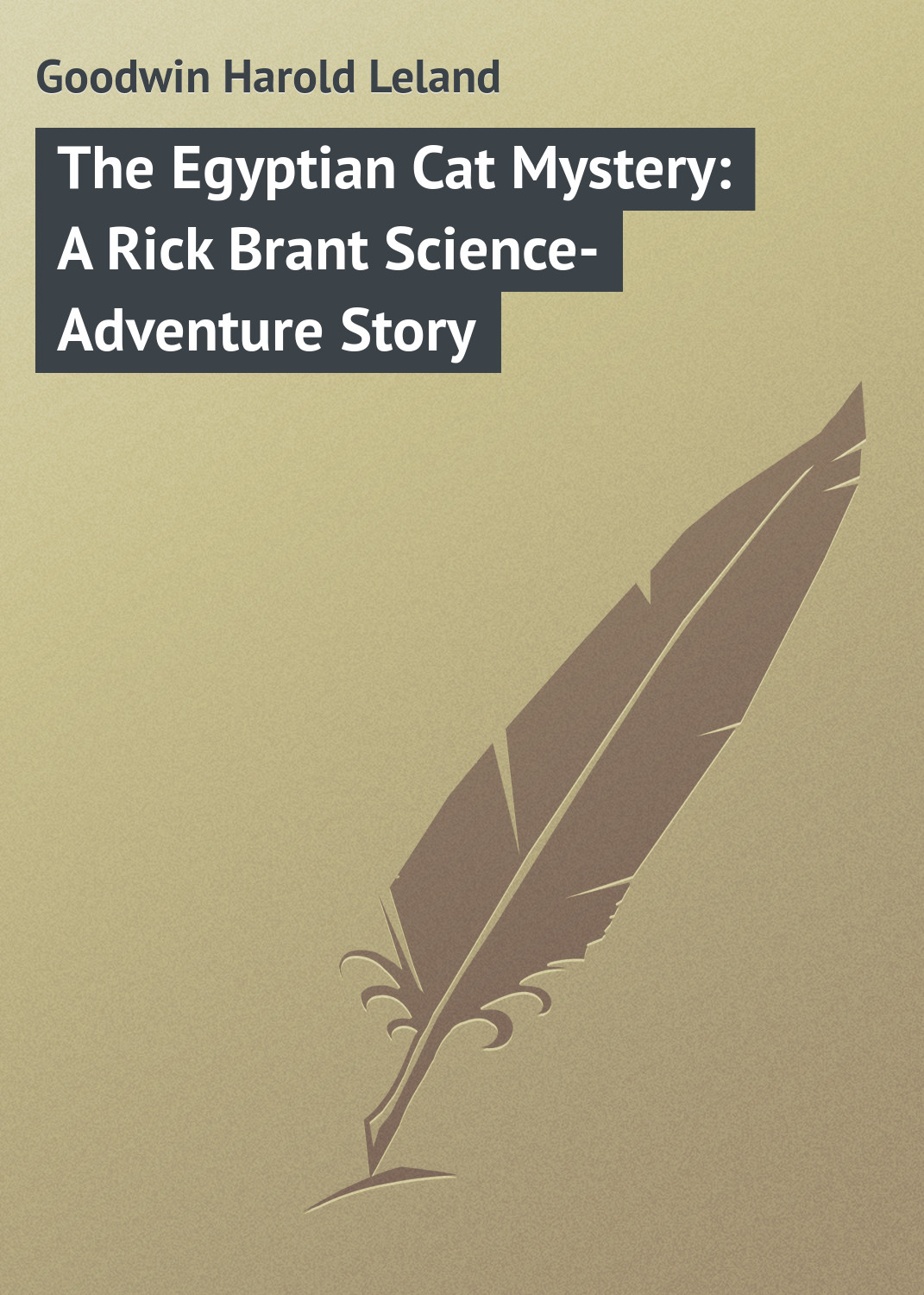 Goodwin Harold Leland The Egyptian Cat Mystery: A Rick Brant Science-Adventure Story goodwin harold leland the flying stingaree a rick brant science adventure story