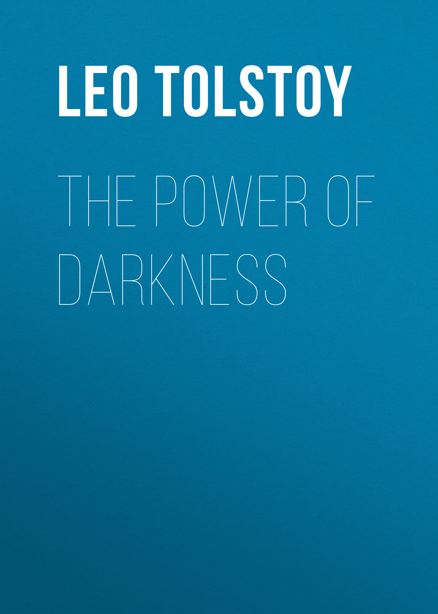 Лев Толстой The Power of Darkness the left hand of darkness