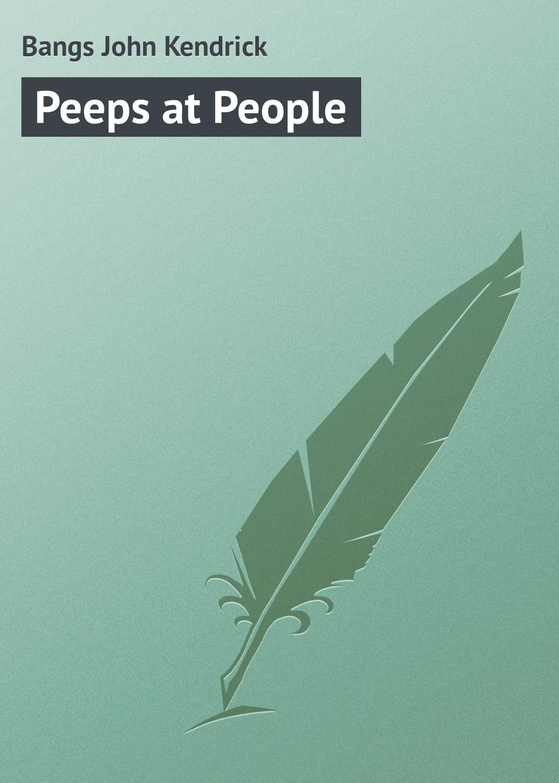 лучшая цена Bangs John Kendrick Peeps at People
