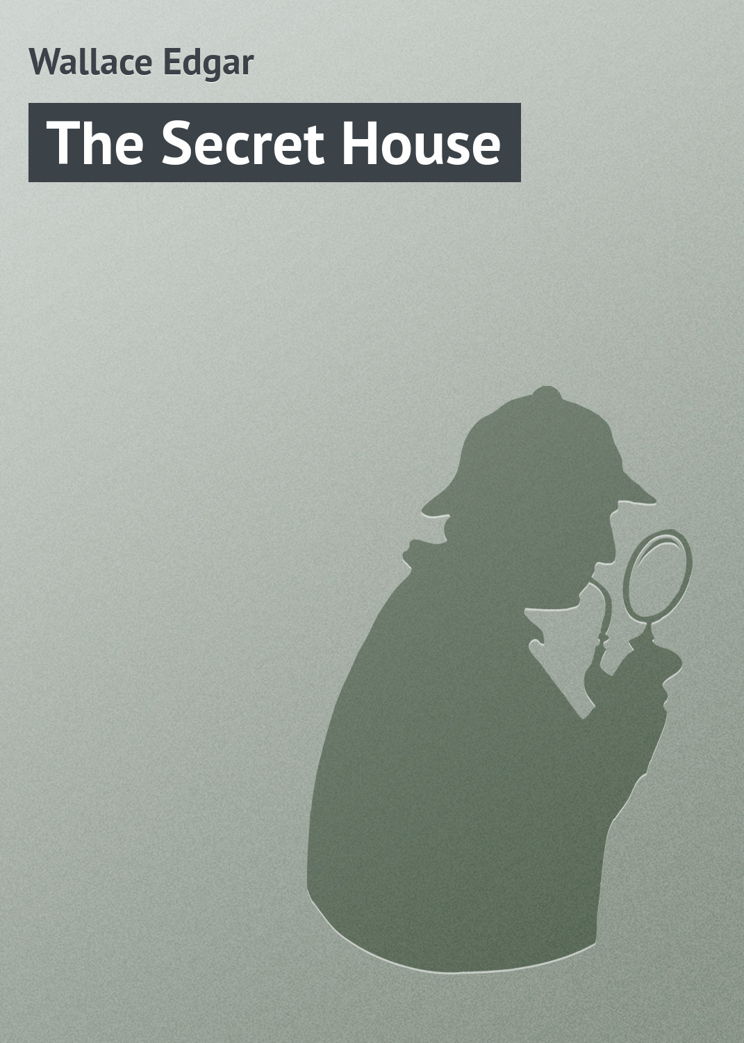 все цены на Wallace Edgar The Secret House