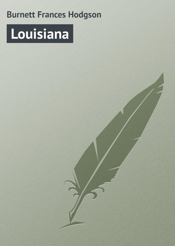 Фрэнсис Элиза Бёрнетт Louisiana фрэнсис д торговец забвением