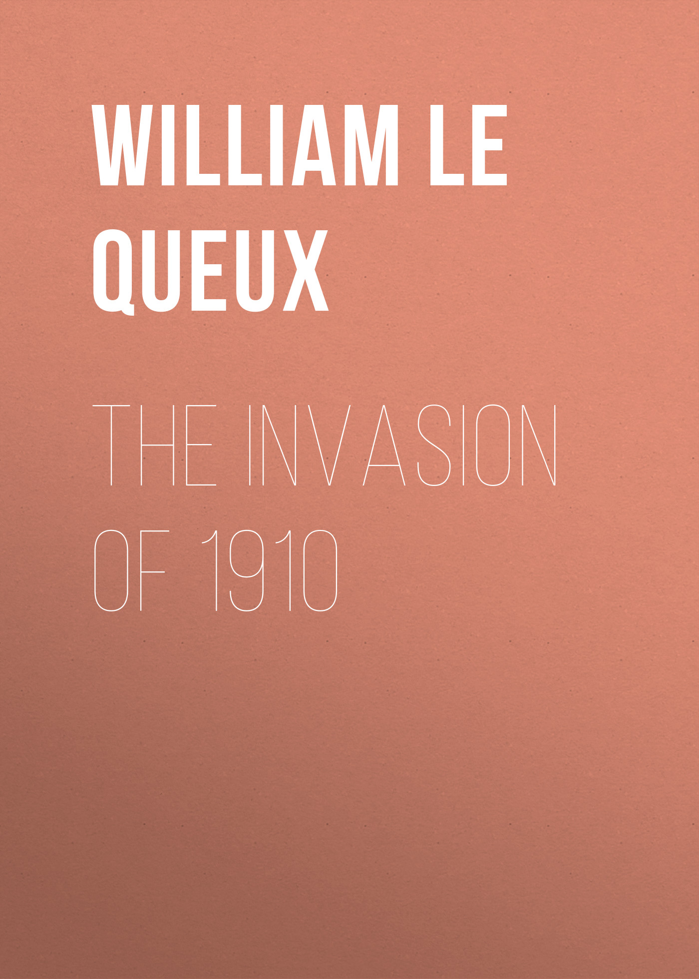 Le Queux William The Invasion of 1910 цена и фото