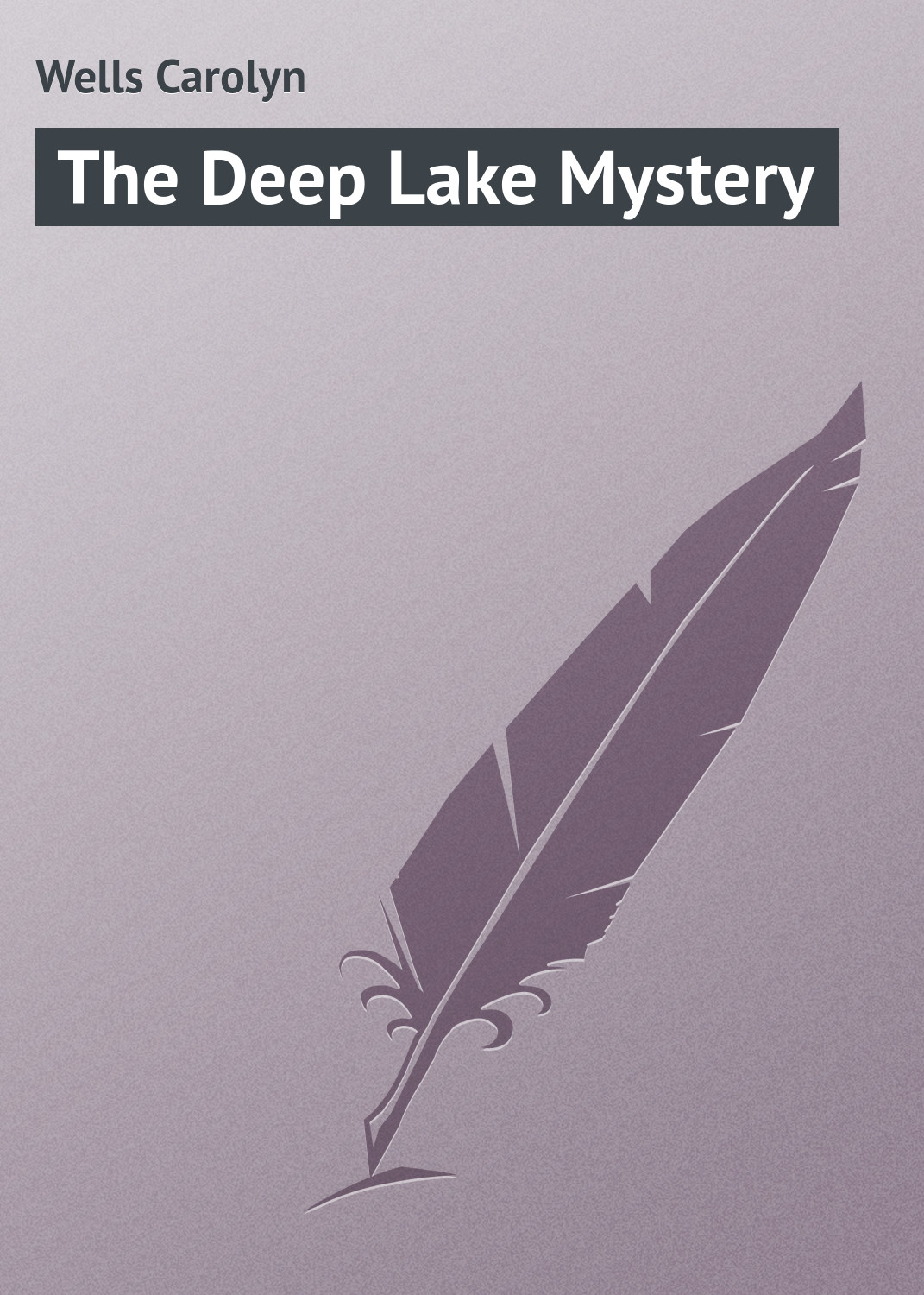 лучшая цена Wells Carolyn The Deep Lake Mystery