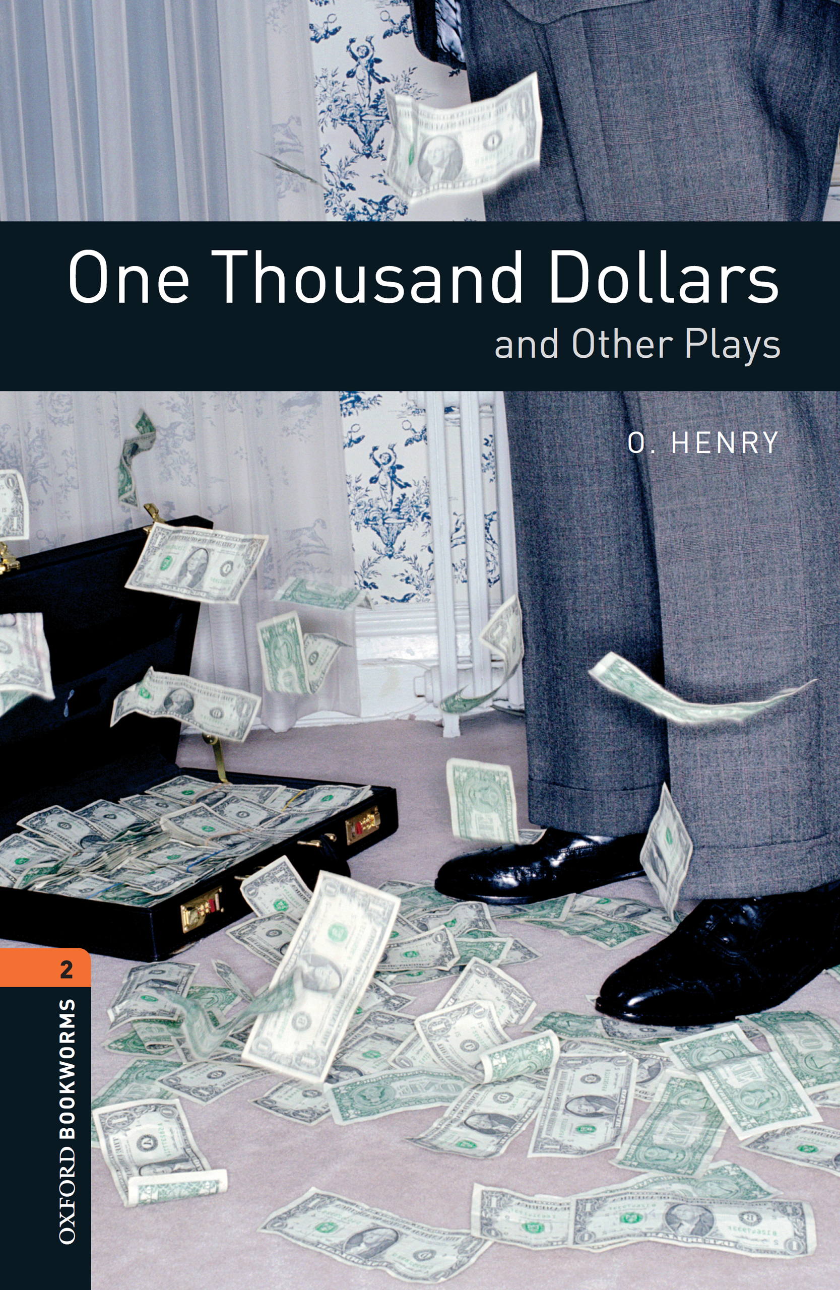 О. Генри One Thousand Dollars and Other Plays young money