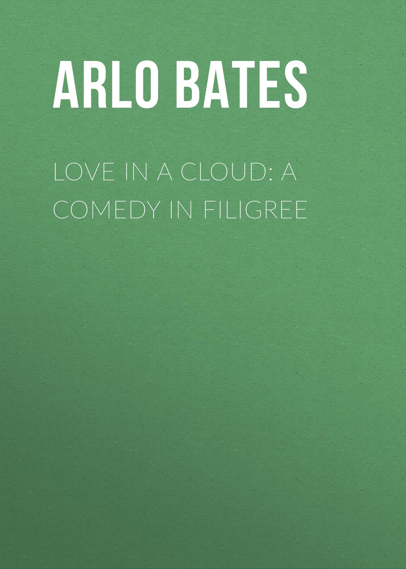 Bates Arlo Love in a Cloud: A Comedy in Filigree heart filigree drop earrings