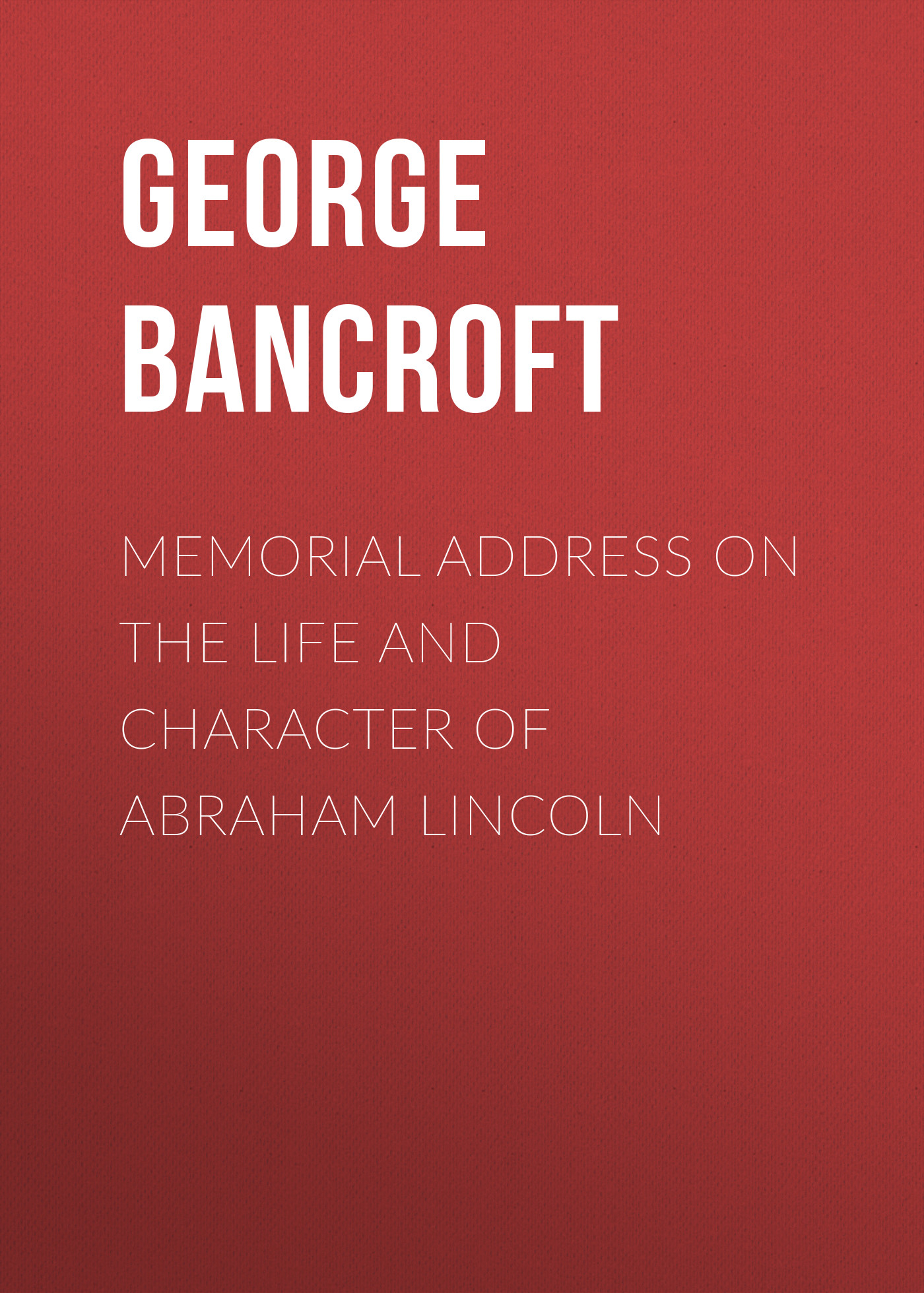Bancroft George Memorial Address on the Life and Character of Abraham Lincoln чехол книжка interstep vibe pl для apple iphone 7 plus 8 plus серебристый