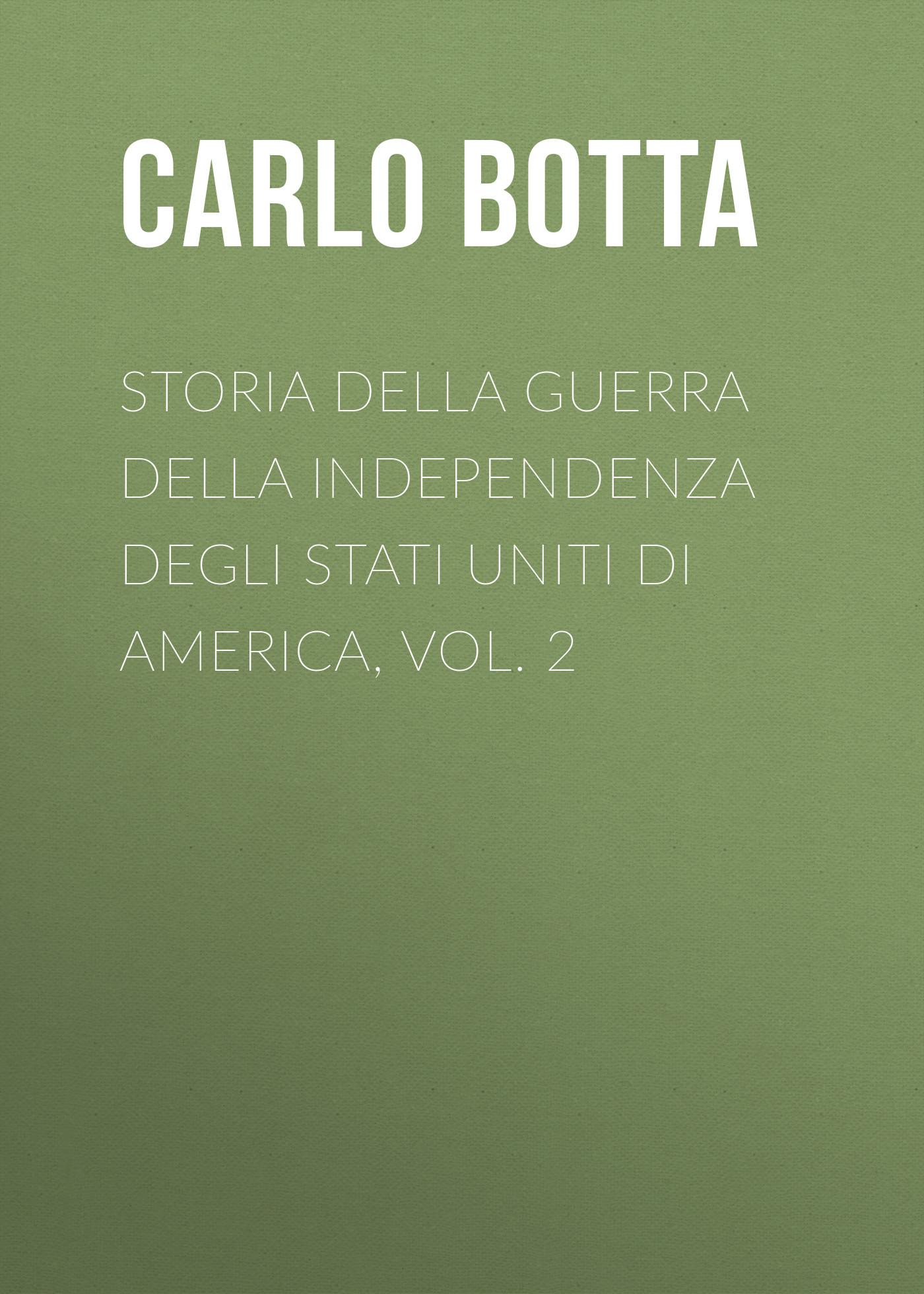 Botta Carlo Storia della Guerra della Independenza degli Stati Uniti di America, vol. 2 отсутствует quadri di storia vol 2
