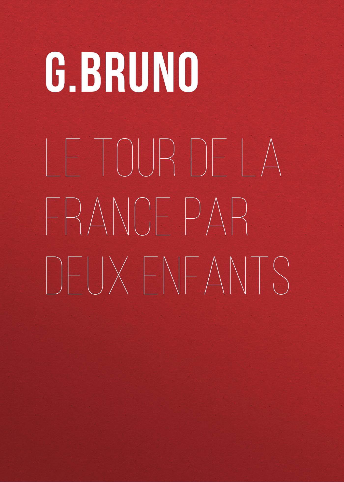 Bruno G. Le tour de la France par deux enfants tour de france 100