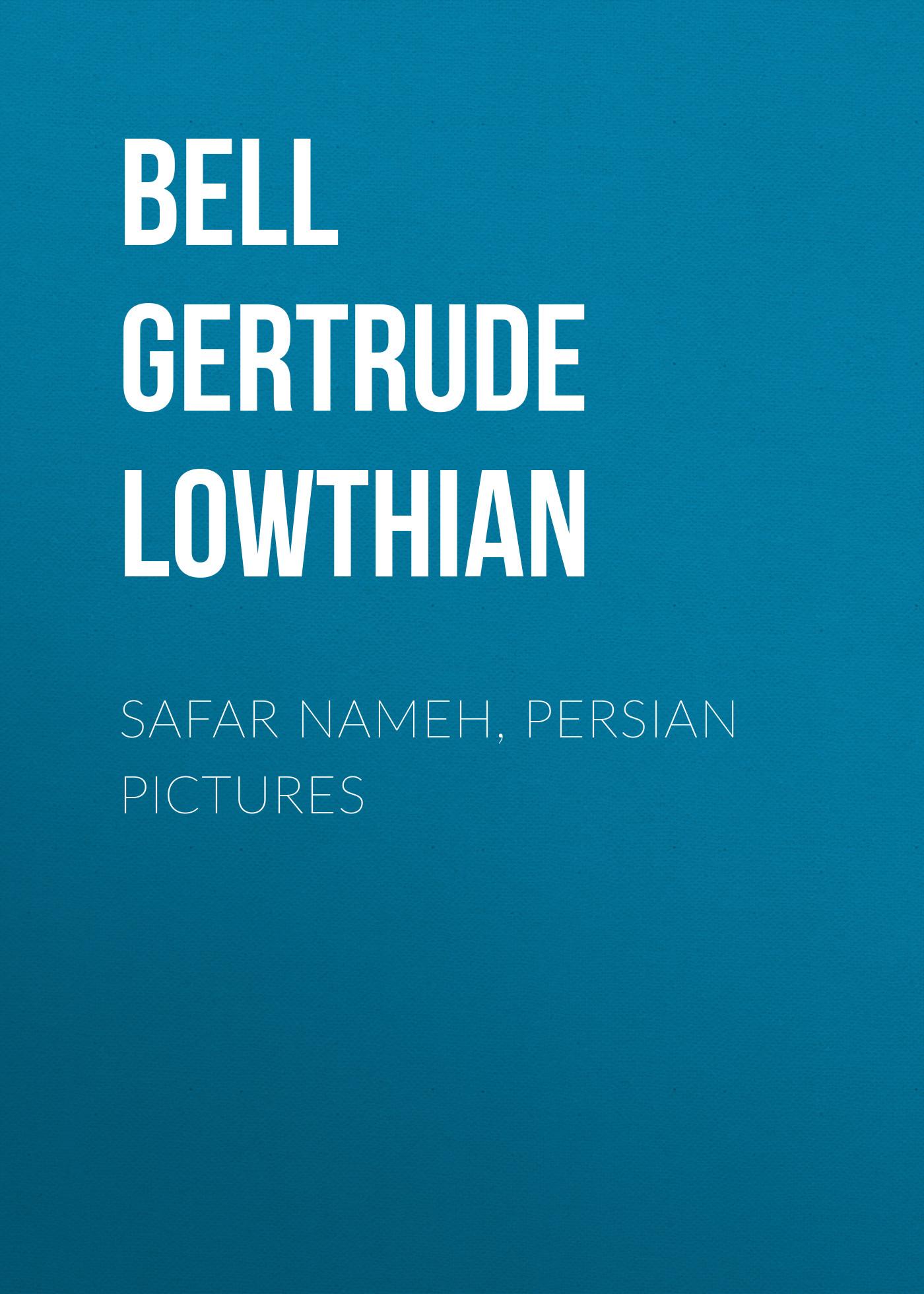 Bell Gertrude Lowthian Safar Nameh, Persian Pictures