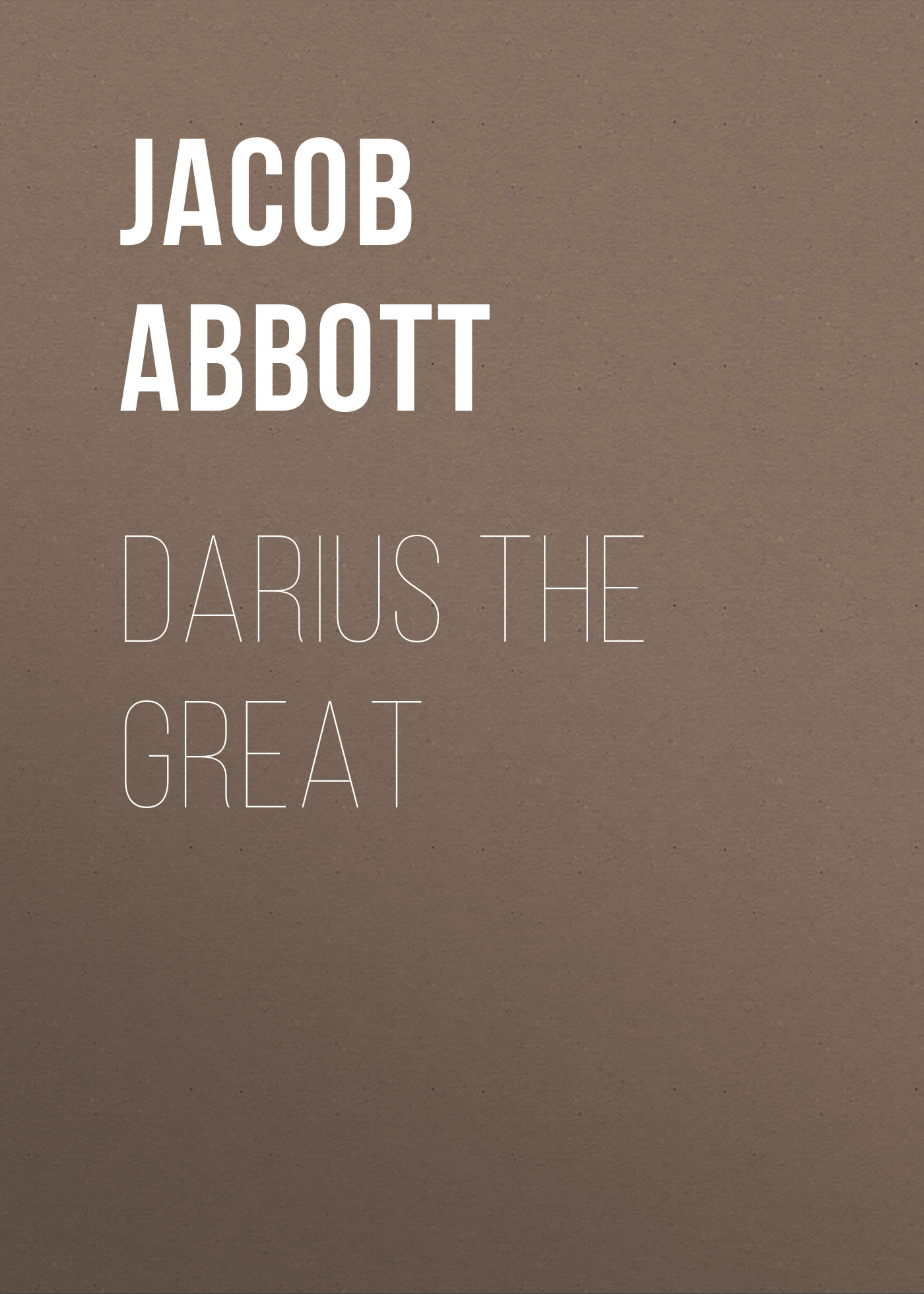 Abbott Jacob Darius the Great abbott jacob cleopatra