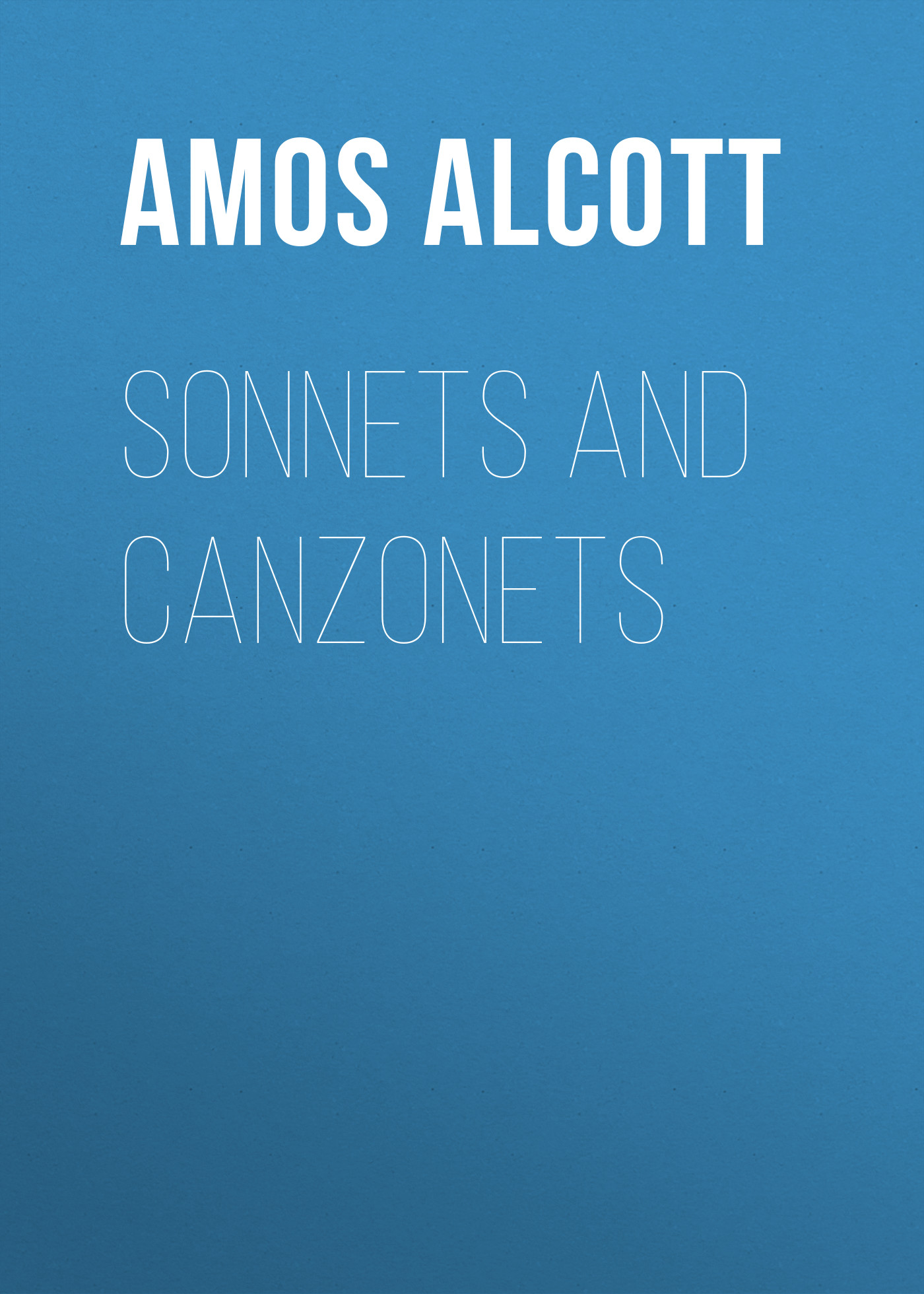 Alcott Amos Bronson Sonnets and Canzonets h w a beale 6 canzonets