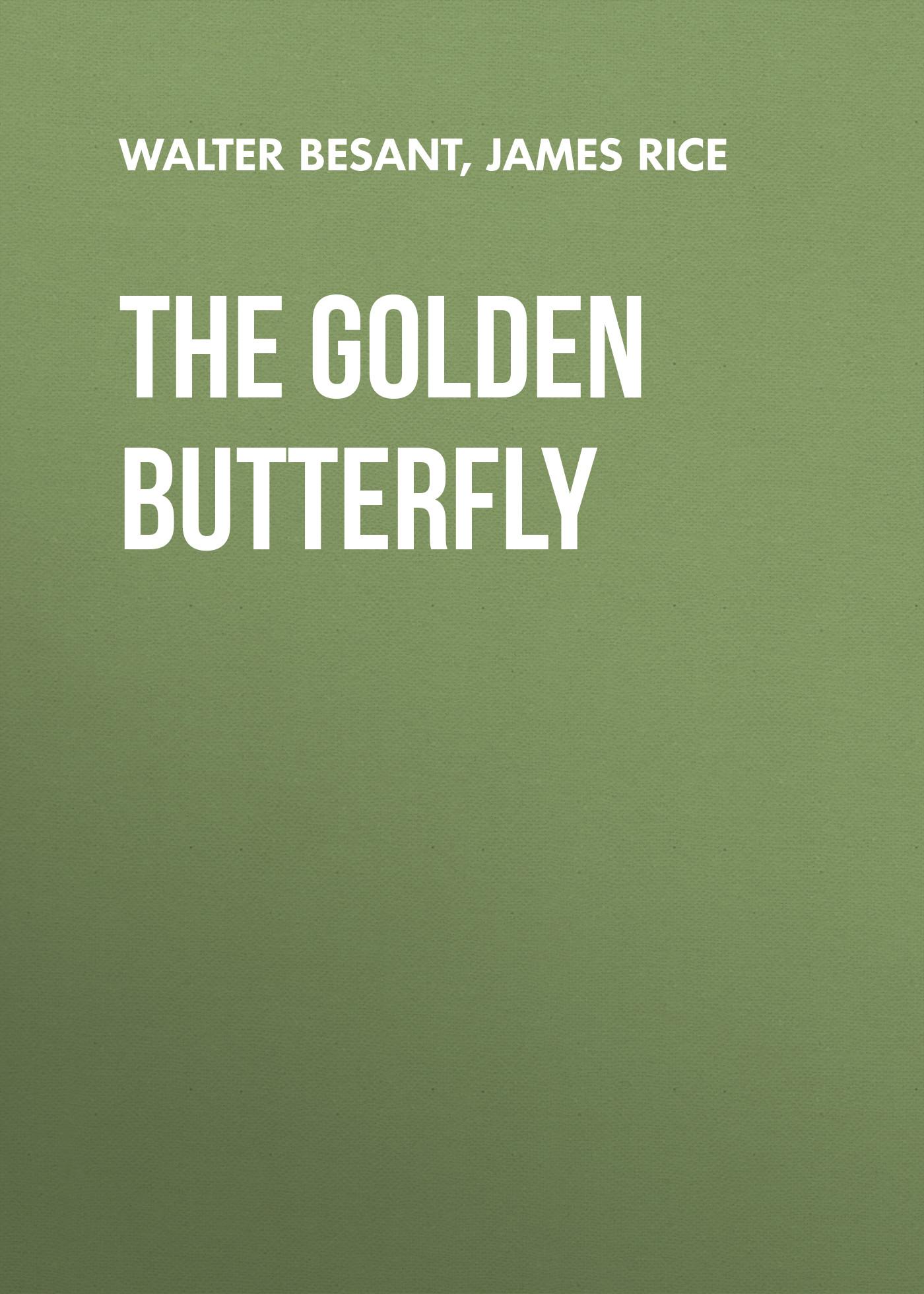 Walter Besant The Golden Butterfly walter besant london