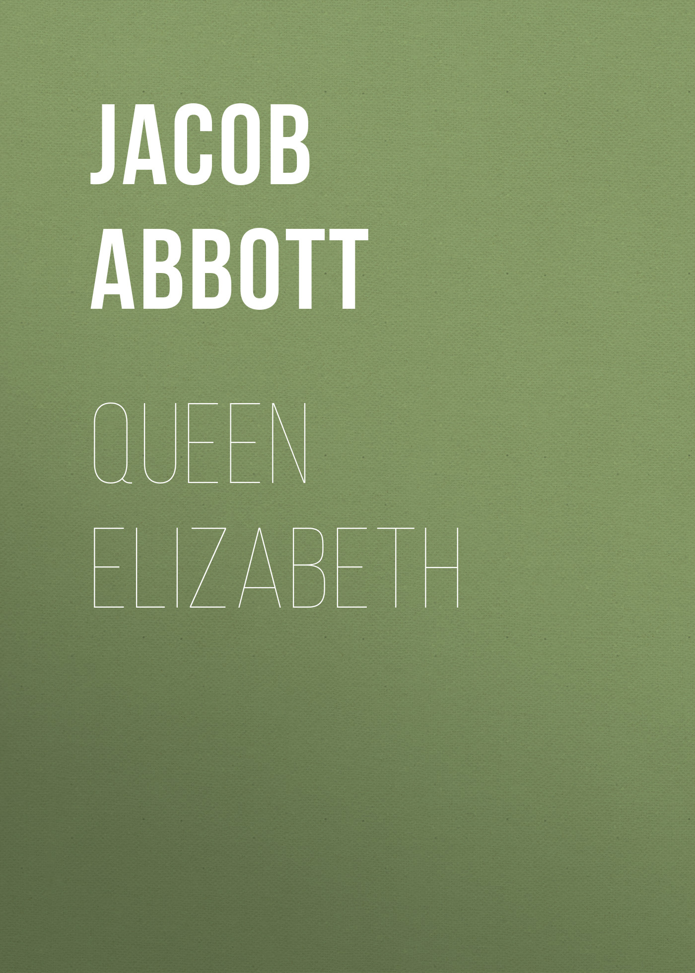 Abbott Jacob Queen Elizabeth abbott jacob nero